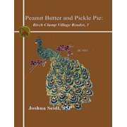 Peanut Butter and Pickle Pie: Birch Clump Village Reader, 3 - eBook