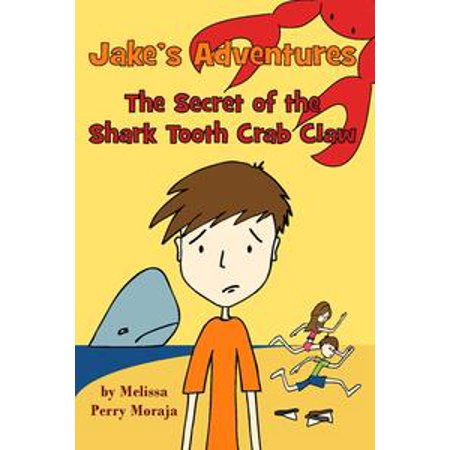 - Jake's Adventures: The Secret of the Shark Tooth Crab Claw - eBook