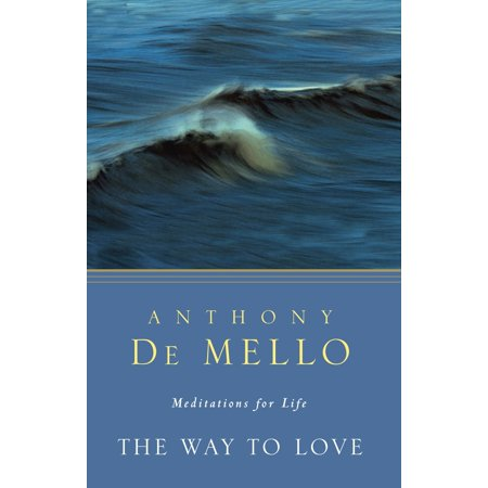 The Way to Love : Meditations for Life