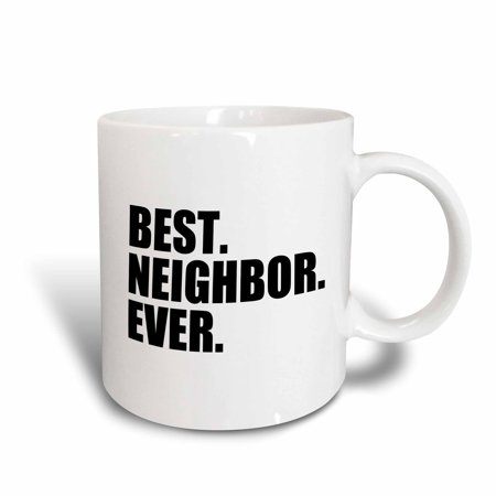 3dRose Best Neighbor Ever - Gifts for neighbors - humorous funny, Ceramic Mug,