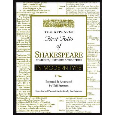 Applause First Folio of Shakespeare in Modern Type : Comedies, Histories &