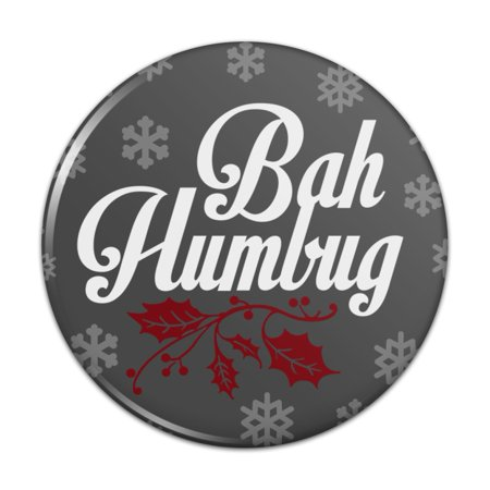 "Bah Humbug Christmas Funny Pinback Button Pin Badge - 2.25"" Diameter"