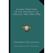 Alumni Directory of the University of Chicago, 1861-1906 (1906)