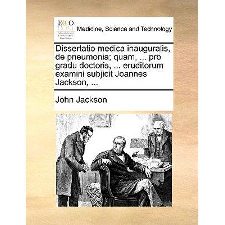 Dissertatio Medica Inauguralis  De Pneumonia  Quam      Pro Gradu Doctoris      Eruditorum Examini Subjicit Joannes Jackson