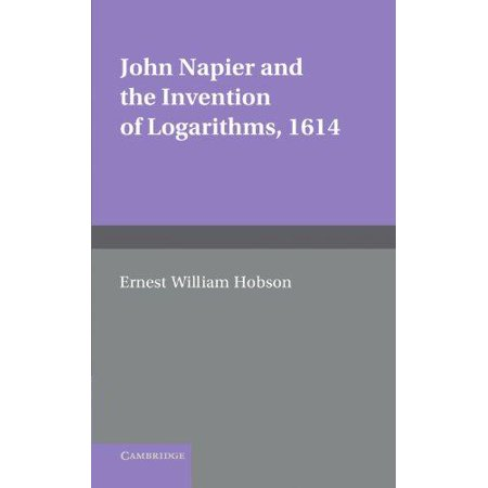 John Napier and the Invention of Logarithms, 1614: A Lecture by E.W. Hobson - image 1 de 1