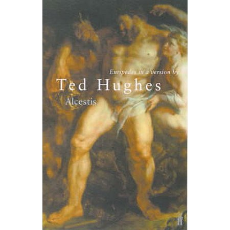 Alcestis : Euripedes in a Version by Ted Hughes