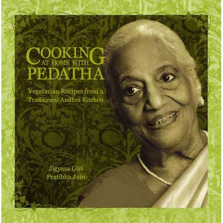 Cooking At Home With Pedatha  Vegetarian Recipes From A Traditional Andhra Kitchen