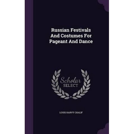 Russian Festivals and Costumes for Pageant and Dance - Traditional Russian Costume