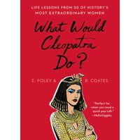 What Would Cleopatra Do? - eBook