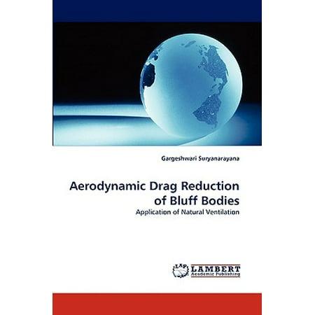 Aerodynamic Drag Reduction of Bluff - Drag Body