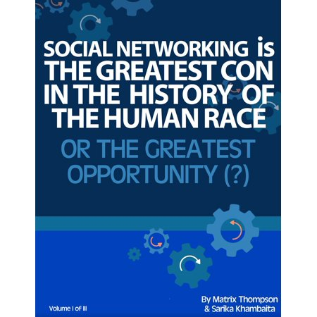 Social Networking Is The Greatest Con In History Or The Greatest Opportunity - (Best Cons In History)