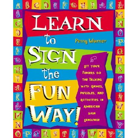 Learn to Sign the Fun Way! : Let Your Fingers Do the Talking with Games, Puzzles, and Activities in American Sign Language (Halloween Figurative Language Activity)