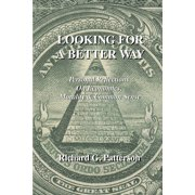 Looking for A Better Way: Personal Reflections On Economics, Morality and Common Sense - eBook