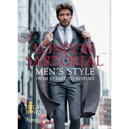 London Sartorial : Men's Style From Street to (Bespoke Single)