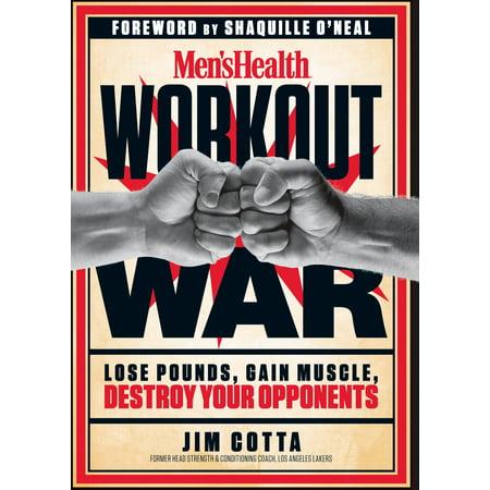 Men's Health Workout War : Lose Pounds, Gain Muscle, Destroy Your