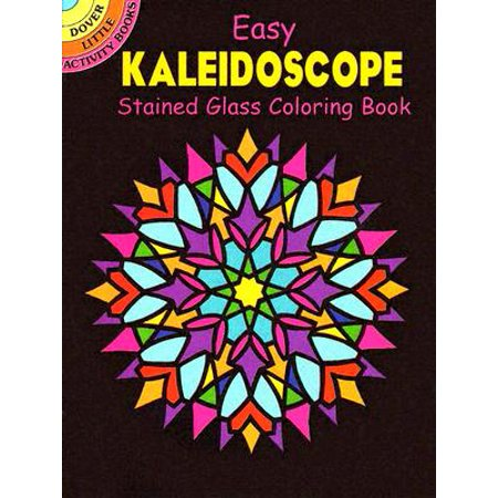 Dover Little Activity Books: Easy Kaleidoscope Stained Glass Coloring Book (Activities For 2 And A Half Year Olds)