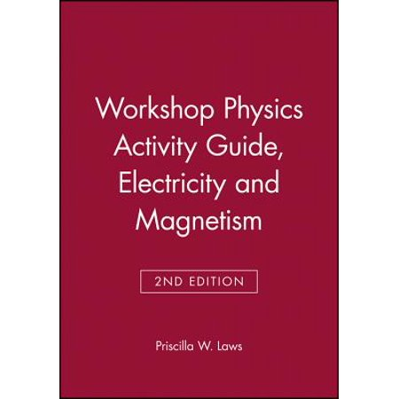 Workshop Physics Activity Guide, Module 4: Electricity and Magnetism : Electrostatics, DC Circuits, Electronics, and Magnetism (Units 19-27)