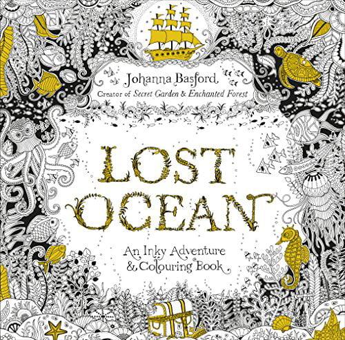 Lost Ocean: An Inky Adventure & Colouring Book - Walmart.com - Walmart.com