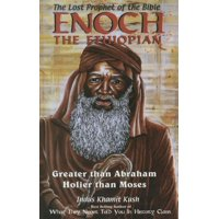 Enoch the Ethiopian : Greater Than Abraham Holier Than Moses