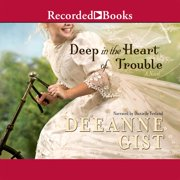 Deep in the Heart of Trouble - Audiobook