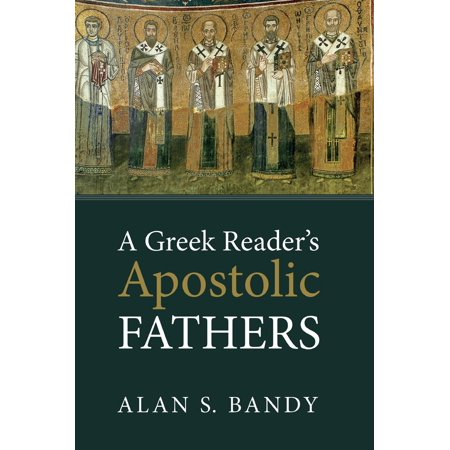 A Greek Reader's Apostolic Fathers (A Readers Lexicon Of The Apostolic Fathers)
