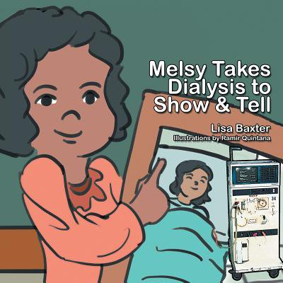Melsy Takes Dialysis to Show & Tell