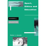 Cassell Education: Sport, Ethics and Education (Paperback)