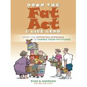 Drop The Fat Act And Live Lean - eBook