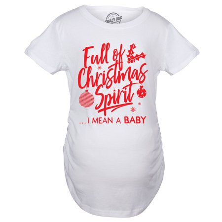 Maternity Christmas Shirt.Maternity Full Of Christmas Spirit I Mean A Baby Pregnancy Tshirt Cute Holiday Tee