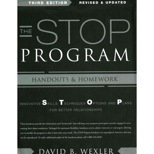 The Stop Program: Innovative Skills, Techniques, Options, and Plans for Better Relationships: Handouts and Homework