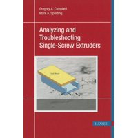 Analyzing and Troubleshooting Single-Screw Extruders (Hardcover)