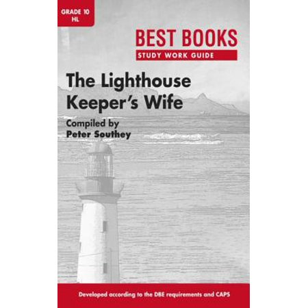 Best Books Study Work Guide: The Lighthouse Keeper's Wife Gr 10 HL -