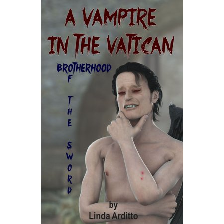A Vampire in the Vatican 'Brotherhood of the Sword' -