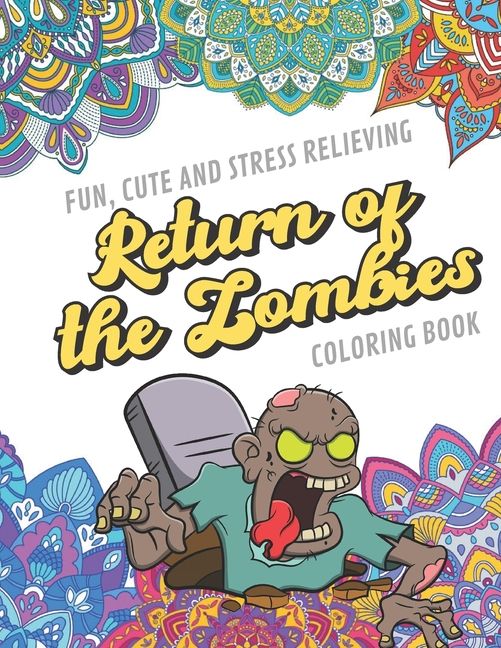 - Fun Cute And Stress Relieving Return Of The Zombies Coloring Book: Find  Relaxation And Mindfulness With Stress Relieving Color Pages Made Of  Beautiful - Walmart.com - Walmart.com