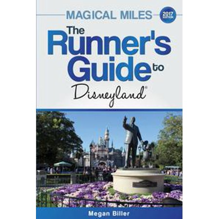 Magical Miles: The Runner's Guide to Disneyland 2017 - eBook