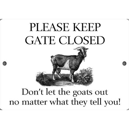 Keep Gate Closed Don't Let The Goats Out Aluminum Sign (Halloween Keep Out Sign)