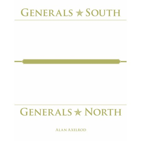 Generals South, Generals North : The Commanders of the Civil War