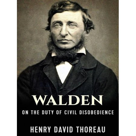Walden, and On The Duty Of Civil Disobedience -