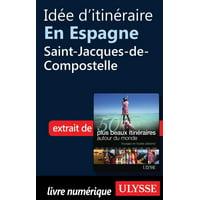 Ide d'itinraire en Espagne - Saint-Jacques-de-Compostelle - eBook