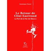 Le Port de la Mer de Glace - tome 3 Le Retour de Clint Eastwood - eBook