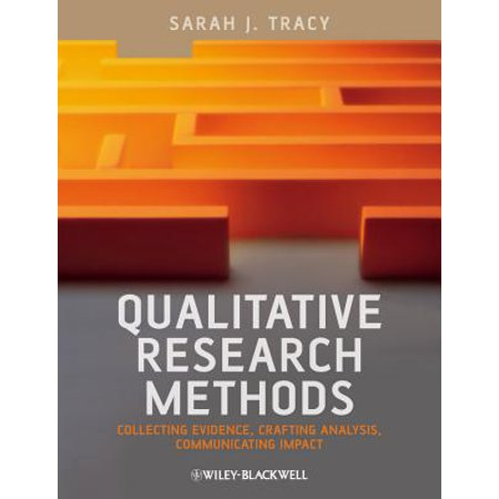 Qualitative Research Methods : Collecting Evidence, Crafting Analysis, Communicating Impact ()
