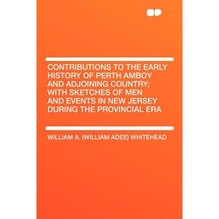 Contributions to the Early History of Perth Amboy and Adjoining Country; With Sketches of Men and Events in New Jersey During the Provincial Era - New Jersey Halloween Events