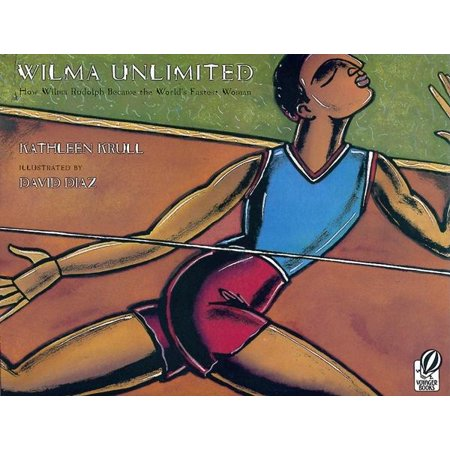 Wilma Unlimited : How Wilma Rudolph Became the World's Fastest (Wilma Rudolph As A Child With Her Brace)