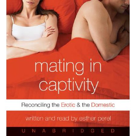 Mating in Captivity CD : Reconciling the Erotic and the Domestic Domestic Sport Compact Cars