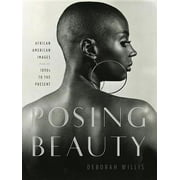 Posing Beauty: African American Images from the 1890s to the Present (Hardcover)
