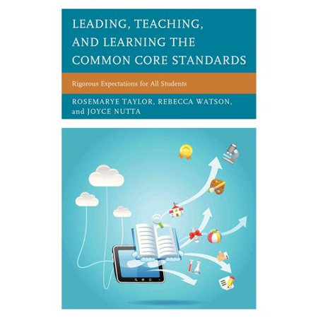Leading, Teaching, and Learning the Common Core Standards: Rigorous Expectations for All Students Deal