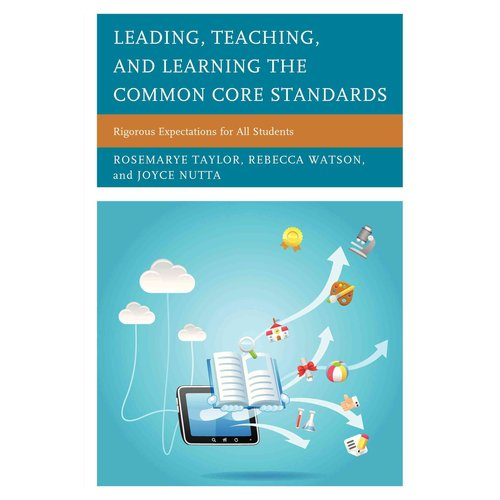 Leading, Teaching, and Learning the Common Core Standards: Rigorous Expectations for All Students