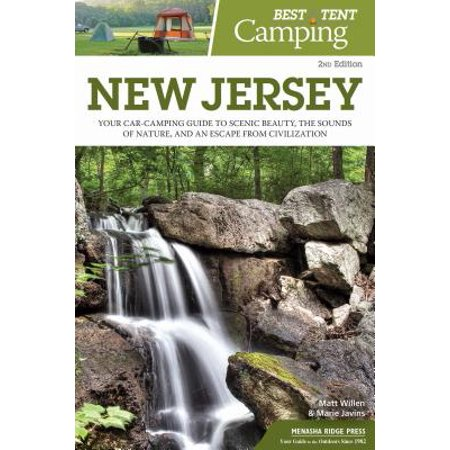 Best Tent Camping: New Jersey : Your Car-Camping Guide to Scenic Beauty, the Sounds of Nature, and an Escape from