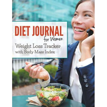 Diet Journal for Women : Weight Loss Tracker with Body Mass