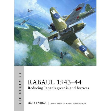 Rabaul 1943-44 : Reducing Japan's great island -